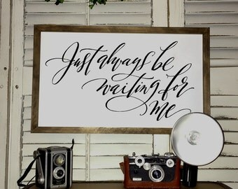 Just always be waiting for me - Wood Signs - Rustic Sign - Fixer Upper Style - Peter Pan Quote - Farmhouse Decor