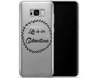 H12 - Life is an adventure - TPU Clear Transparent Phone Case for Galaxy S4 Galaxy S5 Galaxy S6 Galaxy S7 Galaxy S8 Galaxy S8 Plus