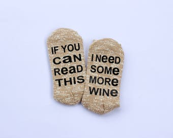 If You Can Read This, I Need Some More Wine Socks - If You Can Read This Socks - Socks - Funny Socks - Wine - Wine Socks