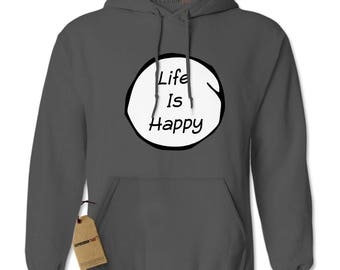 Life Is Happy Adult Hoodie Sweatshirt