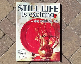 Still Life is Exciting by Nan Greacen, How to Paint, Vintage Art Book, Walter T. Foster Publication #112, Kitchen Art, Vintage Book