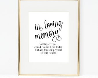 In Loving Memory Of Those Who Could Not Be Here Today, Forever Present In Our Hearts, 8x10 Digital / Printable Memorial Sign, Wedding Sign