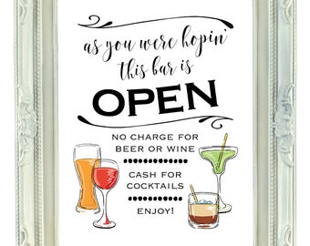 as you were hopin this bar is open 8x10 printable open bar sign