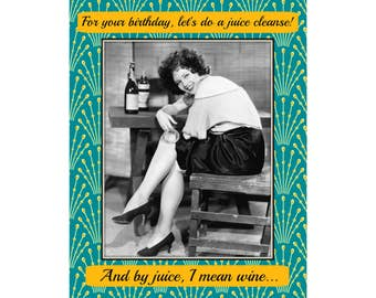 Juice Cleanse - Funny Birthday Card, Snarky Card