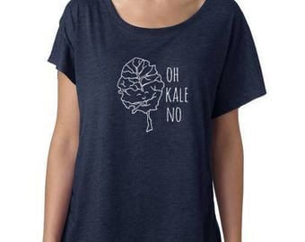 Oh Kale No Ladies Graphic Tee, Gift for Her, Funny Shirt With Sayings, Dolman Style Tee, Veggie Pun, Kale Shirt, Veggie Lover, Navy