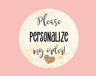 Please personalize  my order!