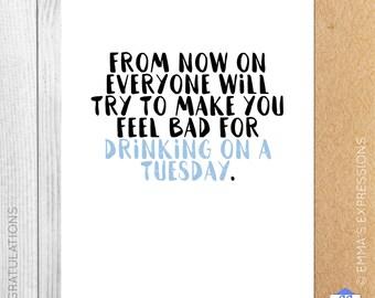 Feel Bad For Drinking On A Tuesday / Congratulations / Graduation / Graduating / Greeting Card / Handmade / Printed
