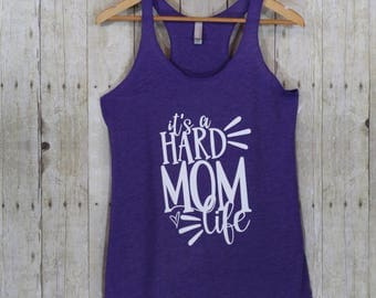 It's a mom hard life, Workout mom, Tank tops for mom, Mom strong, Cute mom shirts, Funny mom shirt, Cute tops, Funny mom gifts, TBT130