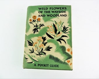 Old book, natural history, nature, Wild Flowers of the wayside and woodland, field guide, naturalist, 1940, coloured illustration plates