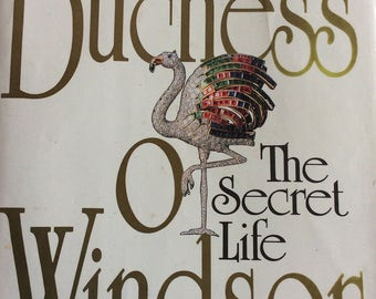 The Duchess of Windsor. The secret life. 1988 Hard cover with paper jacket included. Royalty biography. Duchess of Windsor biography.