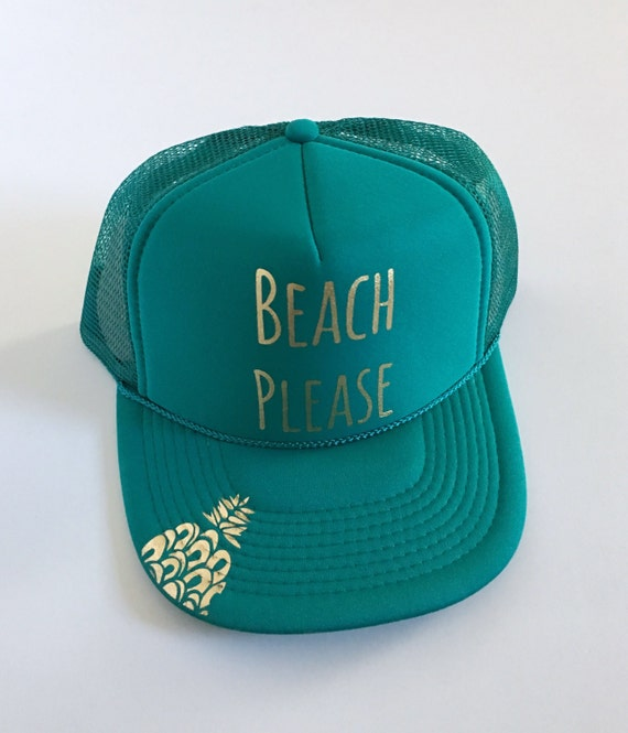 Beach Please Hat| Beach Hat| Hawaii Hat|Pineapple Hat| Jade Hat| Teal Hat|Gold Vinyl Printed Hat| Trucker Hat