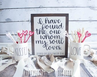 I have found the one whom my soul loves farmhouse sign, Song of Solomon 3:4, Restyled Rustic Design, Farmhouse Decor, Wedding Gift