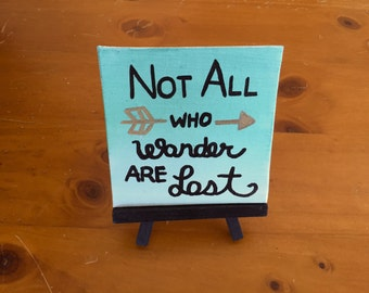 Not All Who Wander Are Lost Mini Easel Canvas