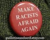 """Make Racists Afraid Again 1.25"""" button"""