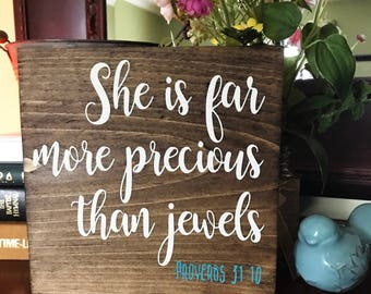 She is Far More Precious Than Jewels Proverbs 31:10 Rustic Wood Sign