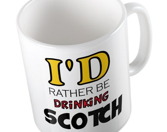 I'd rather be drinking scotch mug