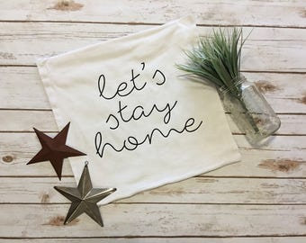 Let's Stay Home Pillowcase