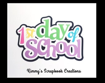 First day of school Scrapbook Title Premade Paper Piecing