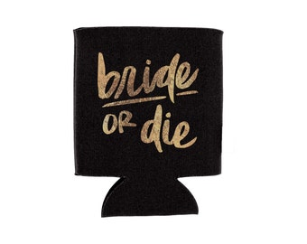 bride or die beverage holder // bachelorette party favor // can cooler // drink holder // bach party goody bag // metallic gold print