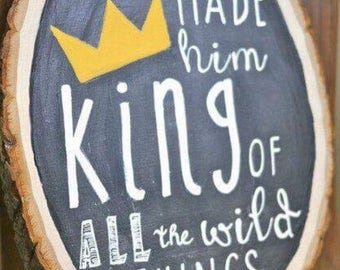 "Rustic woodslice  ""where the wild things are"" sign"
