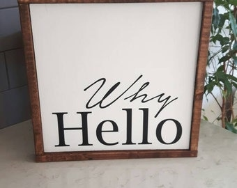 Why Hello | Home sign | Primitive Wood Sign | Wood framed sign | Farmhouse style | Rustic Decor | Wooden Sign | Living room sign