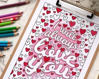 """Valentine's Day Coloring Page """"I will always love you"""" 