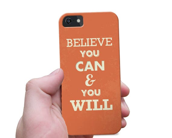 Quote iPhone 7 Case, Slim iPhone 6s Case, Believe You Can Phone Case, Quote Galaxy Note Case, Text Galaxy S6 Case