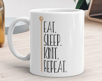Eat Sleep Knit Repeat - Ceramic Mug 11oz or 15oz - Funny Saying Knitter Knitting Needle Coffee Lover Tea Mugs Knits Knitted Fun Maker Gift