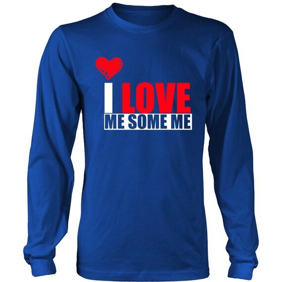 Long Sleeve Shirt - I Love Me Some Me 3