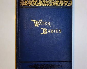 1906 WATER BABIES - A Fairy Tale for a Land-Baby by Charles Kingsley, 100 Illustrations, Very Good