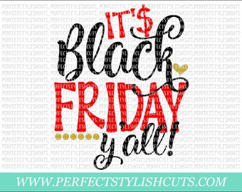It's Black Friday Y'all SVG, DXF, EPS, png Files for Cutting Machines Cameo or Cricut - Black Friday Svg, Shopping Svg, Fall Svg