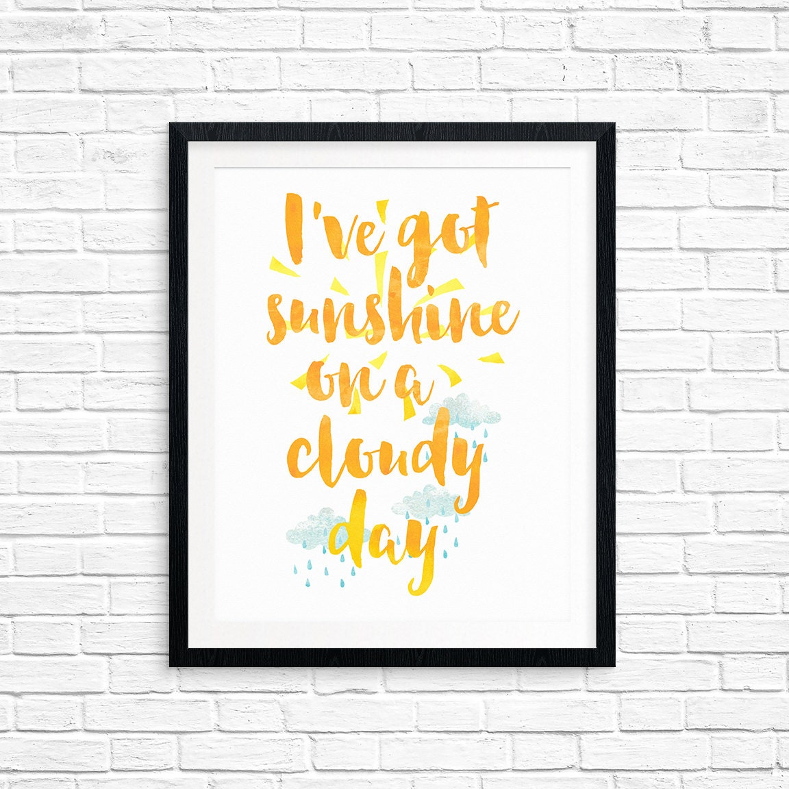 Free Printable, Ive got Sunshine on a Cloudy Day