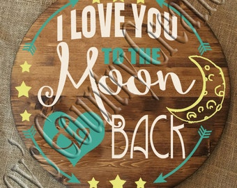 I Love you to the moon and back circle   SVG, PNG, JPEG