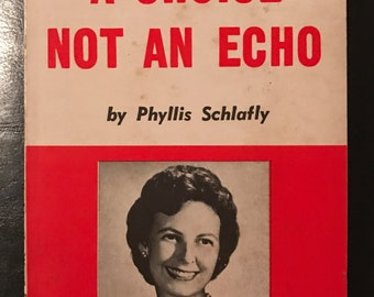 A Choice Not an Echo: The inside story of how American Presidents are chosen Phyllis Schlafly Third Edition 1964 Paperback