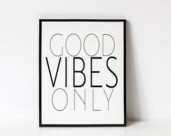 Good Vibes Only, Good Vibes Only Print, Good Vibes, Positive Vibes, Vibes, Positive Inspiration, Positive Quotes, Positive, Prints, Wall Art