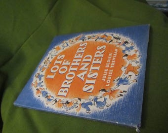 1949 ** Lots of Brothers and Sisters ** Julie Bedier * Louise Trevisan **sj