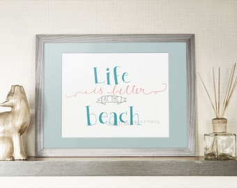 Life Is Better at the Beach, 8x10 and 5x7 Printable, Beach House Decor, Hand Lettered