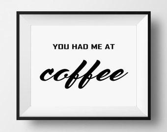 You had me at coffee PRINTABLE art - coffee art print, You had me at coffee PRINTABLE art - coffee art print, dining room wall decor