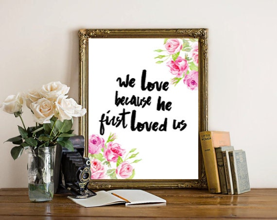 Items Similar To We Love Because He First Loved Us 1 John