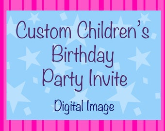 Custom Children's Birthday Invites