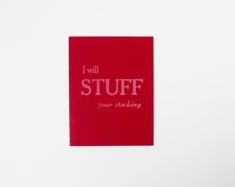 I will STUFF your stocking