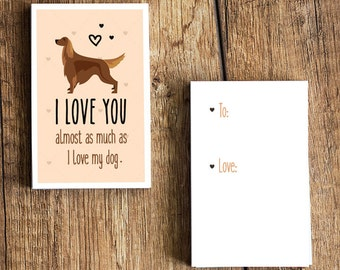 "Irish Setter Card Download- ""I love you almost as much as I love my dog"" - A fun printable dog card for Valentines Day or any other day!"