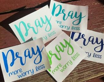 Tumbler Decal, Yeti Decal, Tumbler sticker, Wall decals, Car decals, Pray more Decals, Pray More Worry Less, Sale