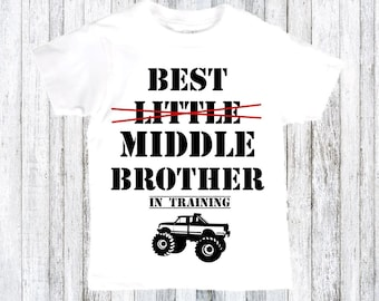 Best Brother shirt - middle brother shirt - baby reveal shirt - funny baby reveal - going to be a brother - pregnancy reveal