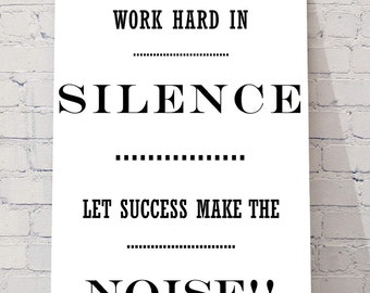 MOTIVATIONAL plaque sign, WORK hard in silence let success make the noise!!!! inspirational work quotes
