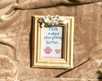 Tea makes everything better cross stitch vintage frame