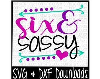 Six and Sassy Cut File - DXF & SVG Files - Silhouette Cameo/Cricut