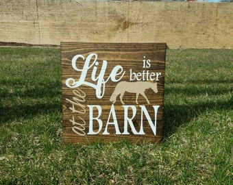 Life Is Better At The Barn Horse Sign Custom/Horse/Rustic/Country/Equestrian/Hunter Under Saddle/ Western/Decor/Barn