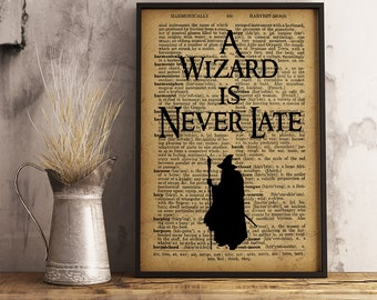A Wizard is Never Late Gandalf Quote Print Wall Art Home Decor  FM04