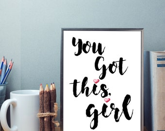 You Got This, Girl Motivational Inspirational Quote Typography Wall Art Print